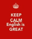 KEEP CALM and repeat after me: English is  GREAT - Personalised Poster large