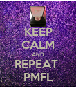 KEEP CALM AND REPEAT  PMFL - Personalised Poster large