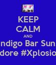KEEP CALM AND Report to Indigo Bar Sun. Jan 20th! #Siya #DjDimples #DjAdore #Xplosion #LaFemme #Olympik - Personalised Poster large
