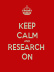 KEEP CALM AND RESEARCH  ON - Personalised Poster large