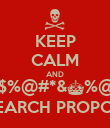 KEEP CALM AND #$%@#*&^%@$ RESEARCH PROPOSAL - Personalised Poster large