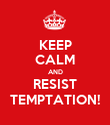 KEEP CALM AND RESIST TEMPTATION! - Personalised Poster large