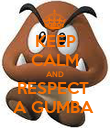 KEEP CALM AND RESPECT  A GUMBA  - Personalised Poster large