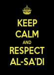 KEEP CALM AND RESPECT AL-SA'DI - Personalised Poster large