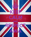 KEEP CALM AND RESPECT AWA - Personalised Poster large