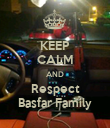 KEEP CALM AND Respect Basfar Family - Personalised Poster large