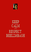 KEEP CALM AND RESPECT  BEELZ&BASH - Personalised Poster large