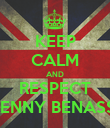 KEEP CALM AND RESPECT BENNY BENASSI - Personalised Poster large