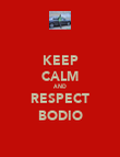 KEEP CALM AND RESPECT BODIO - Personalised Poster large