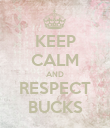 KEEP CALM AND RESPECT BUCKS - Personalised Poster large