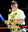 KEEP CALM AND RESPECT CENA - Personalised Poster large