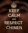 KEEP CALM AND RESPECT  CHINEN - Personalised Poster small
