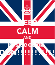 KEEP CALM AND respect da  DON!!!!!!!!!!! - Personalised Poster large