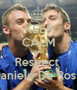 KEEP CALM And Respect  Daniele De Rossi - Personalised Poster large