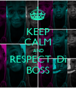 KEEP CALM AND RESPECT  Di BOSS - Personalised Poster large