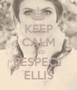 KEEP CALM AND RESPECT ELLIS - Personalised Poster large