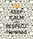 KEEP CALM AND RESPECT Hammad - Personalised Poster large