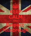 KEEP CALM AND Respect  Hillsbrough - Personalised Poster large