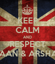 KEEP CALM AND RESPECT ISHAAN & ARSHAAN - Personalised Poster large