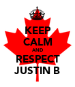 KEEP CALM AND RESPECT JUSTIN B - Personalised Poster large