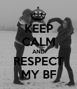 KEEP CALM AND RESPECT MY BF - Personalised Poster large