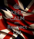 KEEP CALM AND Respect ON - Personalised Poster large