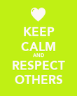 KEEP CALM AND RESPECT OTHERS - Personalised Poster large