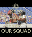 KEEP CALM AND RESPECT OUR SQUAD - Personalised Poster large