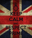 KEEP CALM AND RESPECT PRIME - Personalised Poster large