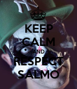 KEEP CALM AND RESPECT SALMO - Personalised Poster large