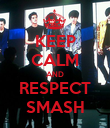 KEEP CALM AND RESPECT SMASH - Personalised Poster large