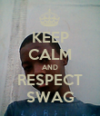 KEEP CALM AND RESPECT SWAG - Personalised Poster large