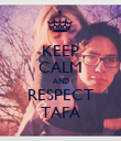 KEEP CALM AND RESPECT TAFA - Personalised Poster large