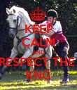 KEEP CALM AND RESPECT THE  KNG - Personalised Poster large
