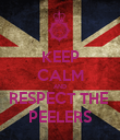 KEEP CALM AND RESPECT THE  PEELERS - Personalised Poster large