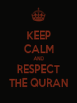 KEEP CALM AND RESPECT THE QURAN - Personalised Poster large