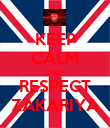 KEEP CALM AND RESPECT ZAKARIYA - Personalised Poster large