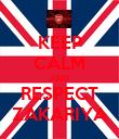 KEEP CALM AND RESPECT ZAKARIYA - Personalised Poster large