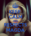 KEEP  CALM AND RESPECTS MAGDA - Personalised Poster large