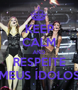 KEEP CALM AND RESPEITE MEUS ÍDOLOS - Personalised Poster large