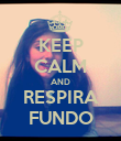 KEEP CALM AND RESPIRA FUNDO - Personalised Poster large