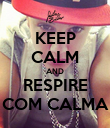 KEEP CALM AND RESPIRE COM CALMA - Personalised Poster large
