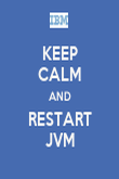 KEEP CALM AND RESTART JVM - Personalised Poster large