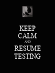KEEP CALM AND RESUME TESTING - Personalised Poster large