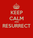 KEEP CALM AND RESURRECT  - Personalised Poster large