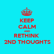 KEEP CALM AND RETHINK  2ND THOUGHTS - Personalised Poster large
