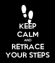 KEEP CALM AND RETRACE YOUR STEPS - Personalised Poster large