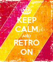 KEEP CALM AND RETRO ON - Personalised Poster large