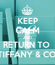 KEEP CALM AND RETURN TO  TIFFANY & CO. - Personalised Poster large