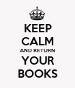 KEEP CALM AND RETURN YOUR BOOKS - Personalised Poster large